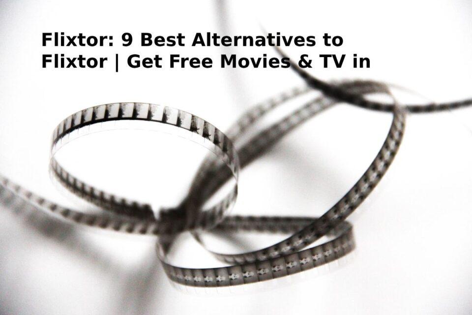 9 Best Alternatives to Flixtor